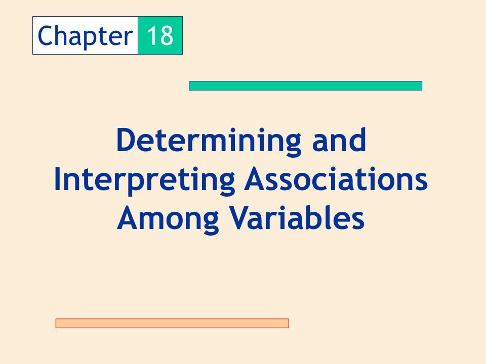 Chapter18 Determining and Interpreting Associations Among Variables