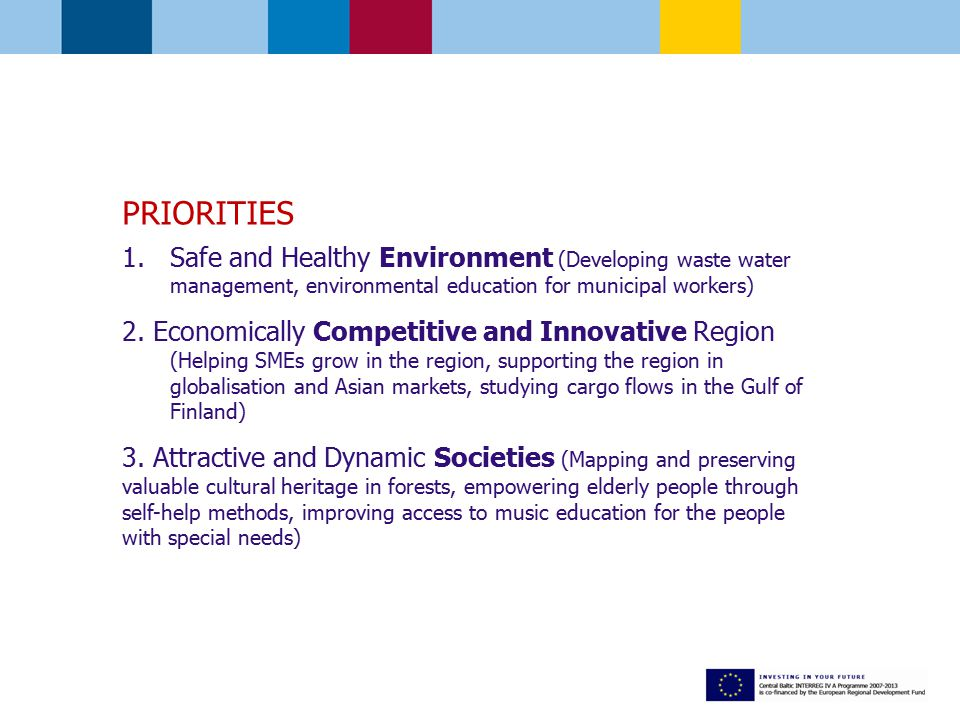 PRIORITIES 1.Safe and Healthy Environment (Developing waste water management, environmental education for municipal workers) 2.