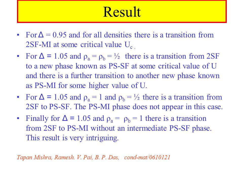 Result For Δ = 0.95 and for all densities there is a transition from 2SF-MI at some critical value U c.