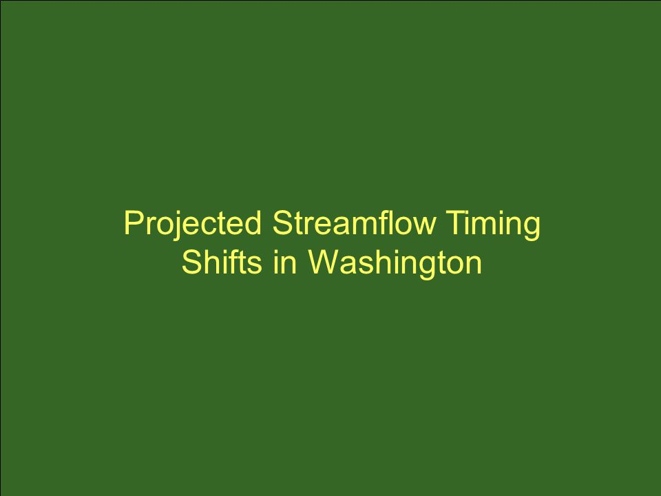 Projected Streamflow Timing Shifts in Washington