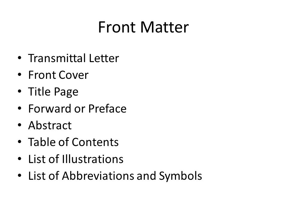 1 front matter transmittal letter front cover title page forward or preface abstract table of contents list of illustrations list of abbreviations and