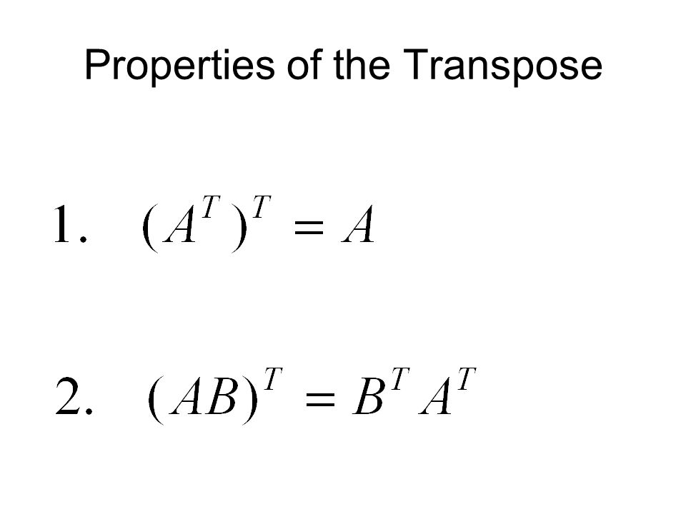 Properties of the Transpose