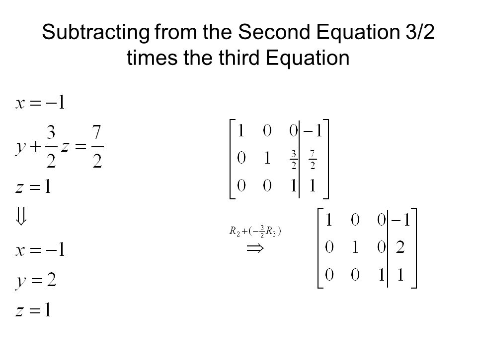 Subtracting from the Second Equation 3/2 times the third Equation