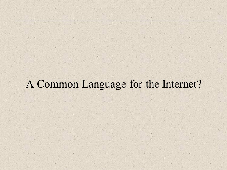 A Common Language for the Internet