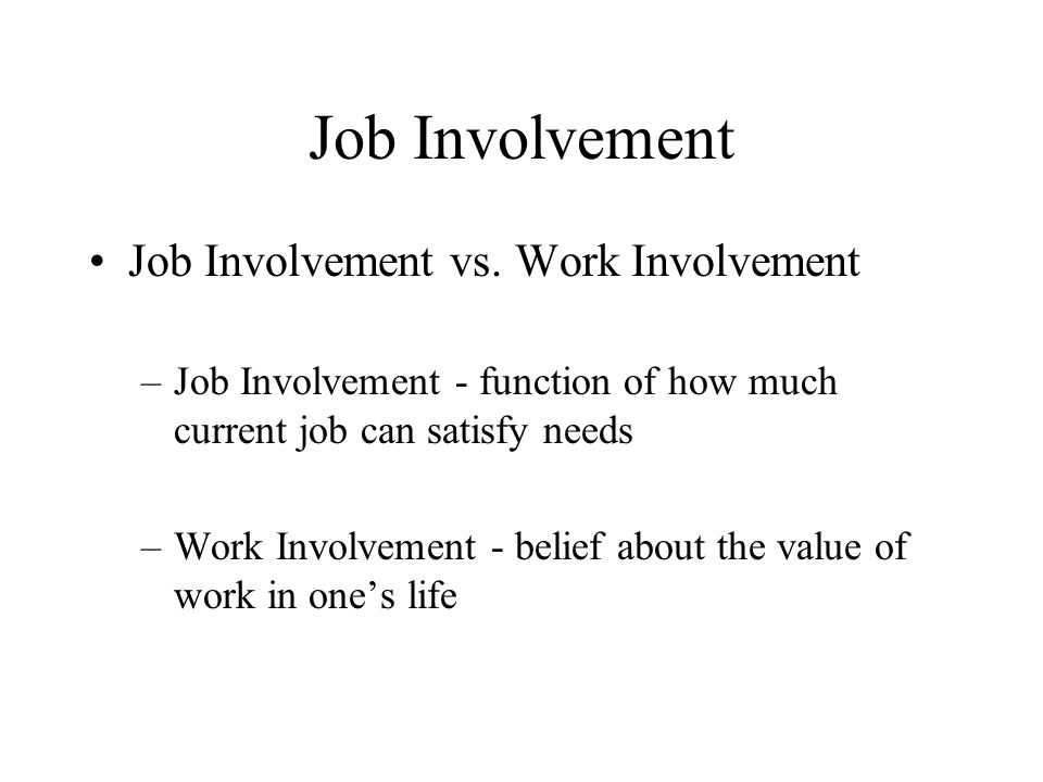 Job Involvement Job Involvement vs.