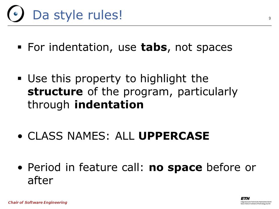 Chair of Software Engineering 9 Da style rules.