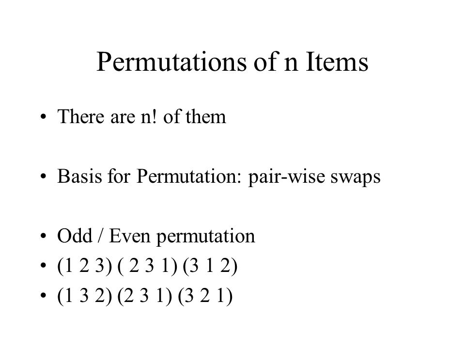 Permutations of n Items There are n.