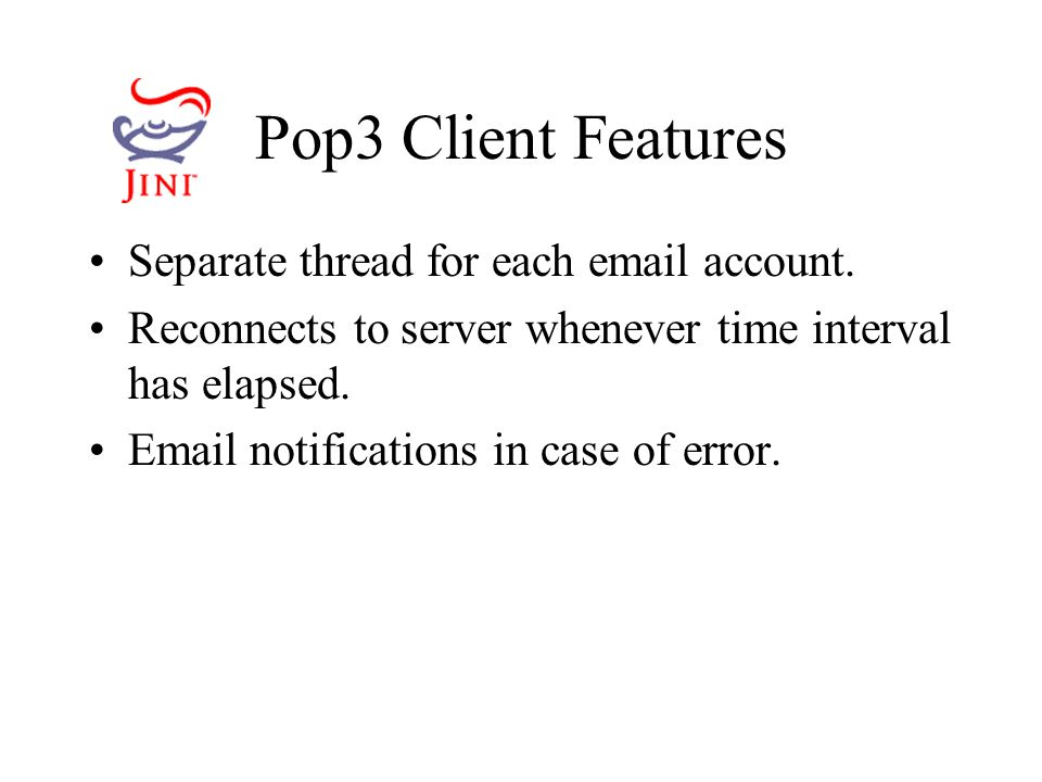 Pop3 Client Features Separate thread for each  account.