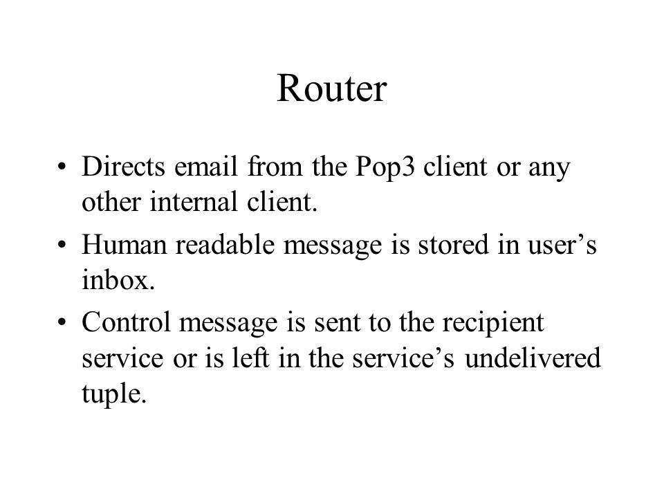 Router Directs  from the Pop3 client or any other internal client.