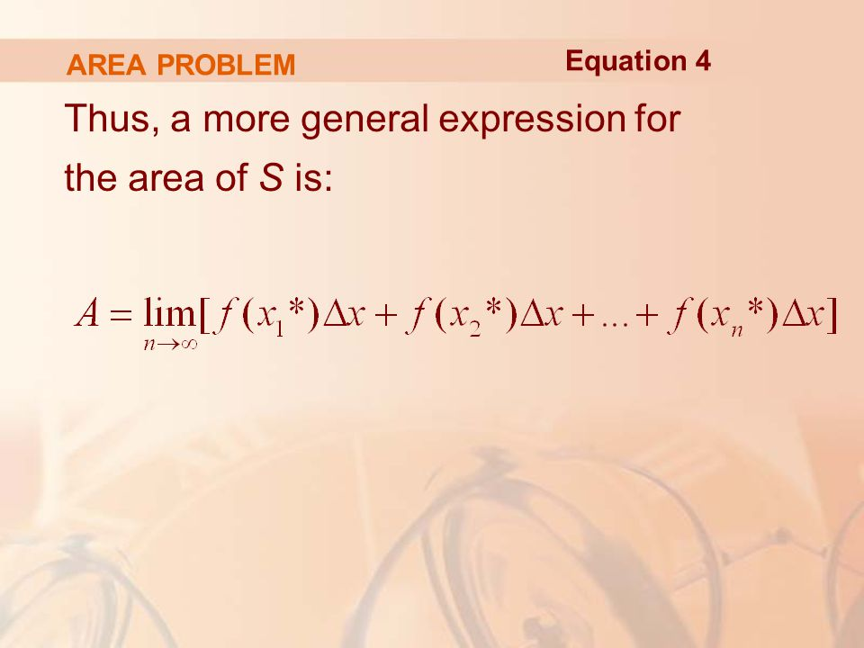 AREA PROBLEM Thus, a more general expression for the area of S is: Equation 4