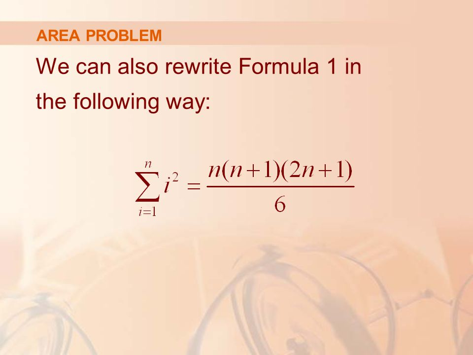AREA PROBLEM We can also rewrite Formula 1 in the following way: