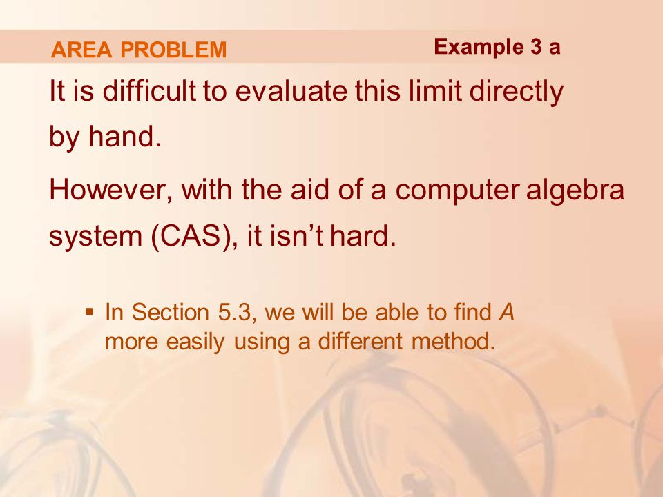 AREA PROBLEM It is difficult to evaluate this limit directly by hand.