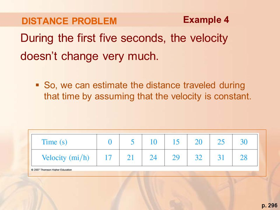 DISTANCE PROBLEM During the first five seconds, the velocity doesn't change very much.