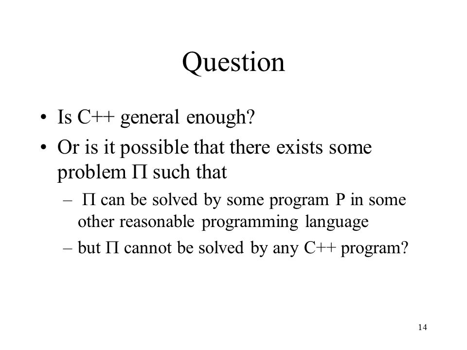 14 Question Is C++ general enough.