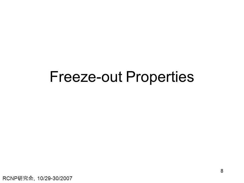 RCNP 研究会, 10/29-30/ Freeze-out Properties