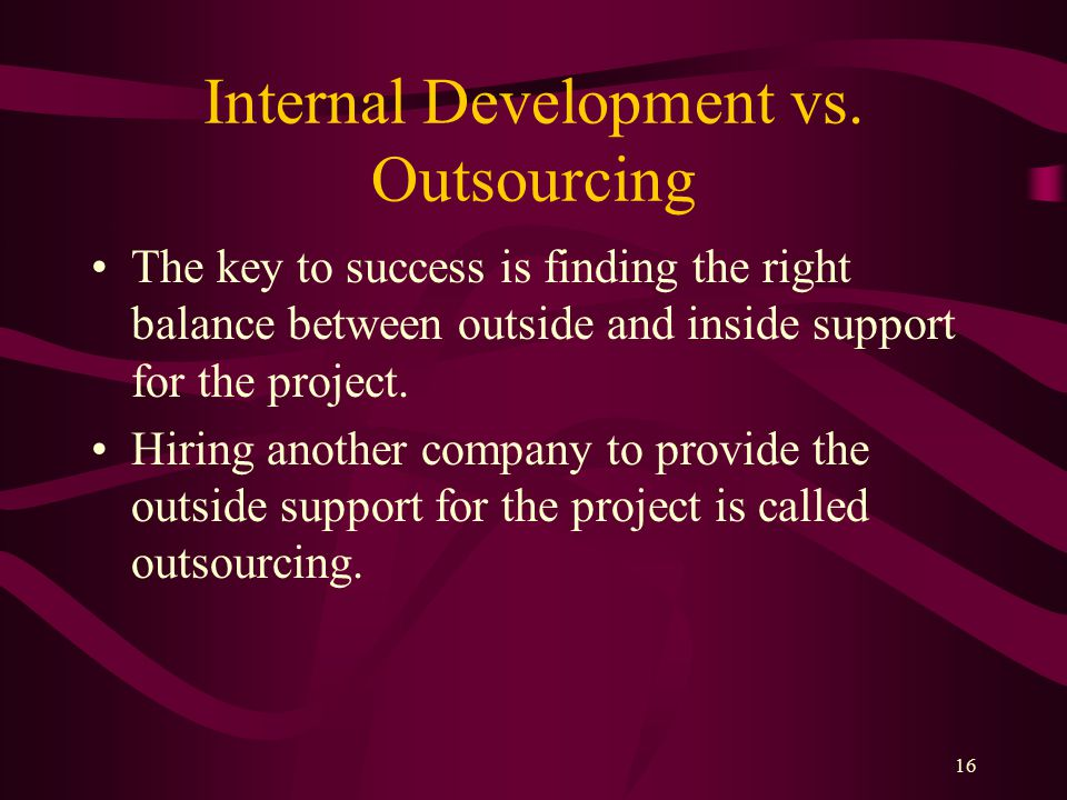 16 Internal Development vs.