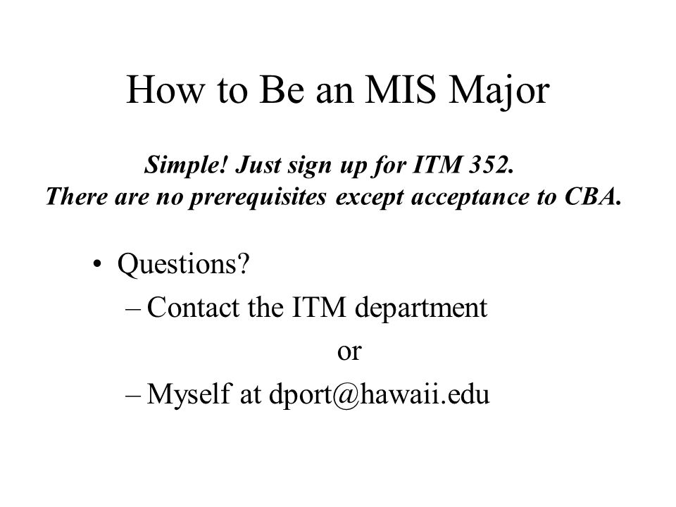 The MIS Major Management Information Systems The MIS Major