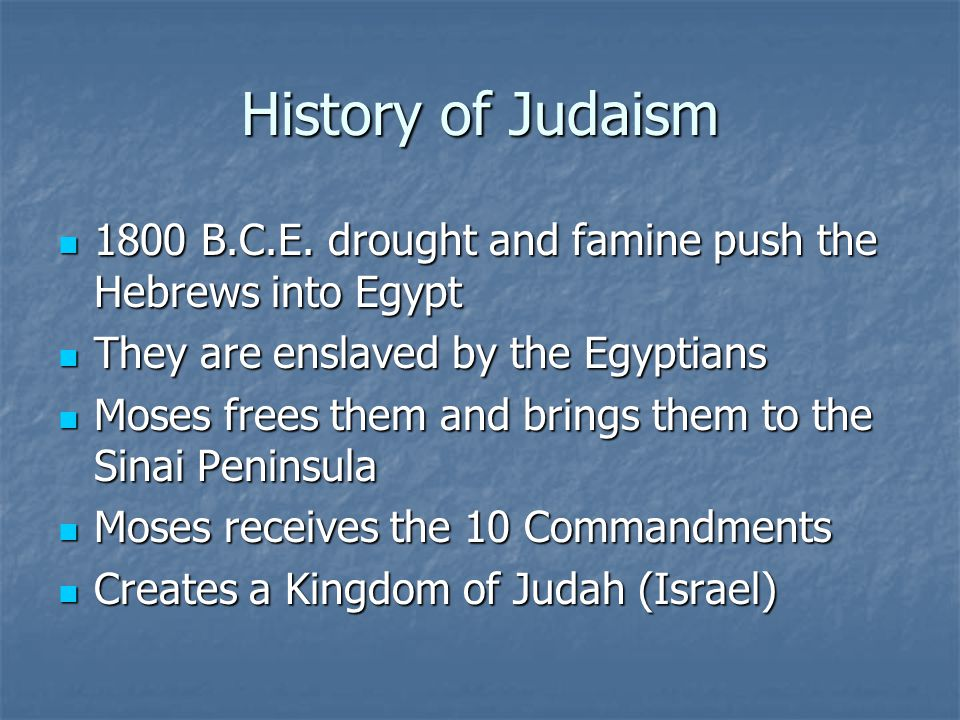 History of Judaism 1800 B.C.E. drought and famine push the Hebrews into Egypt 1800 B.C.E.