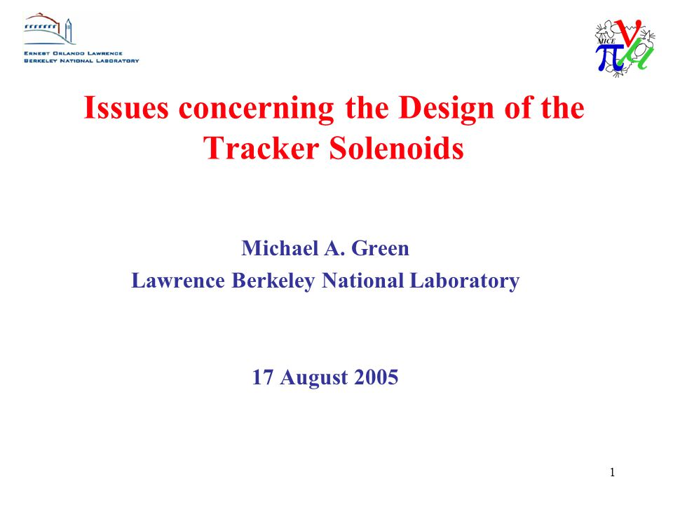 1 Issues concerning the Design of the Tracker Solenoids Michael A.