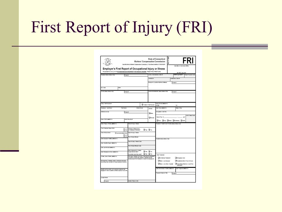 First Report of Injury (FRI)