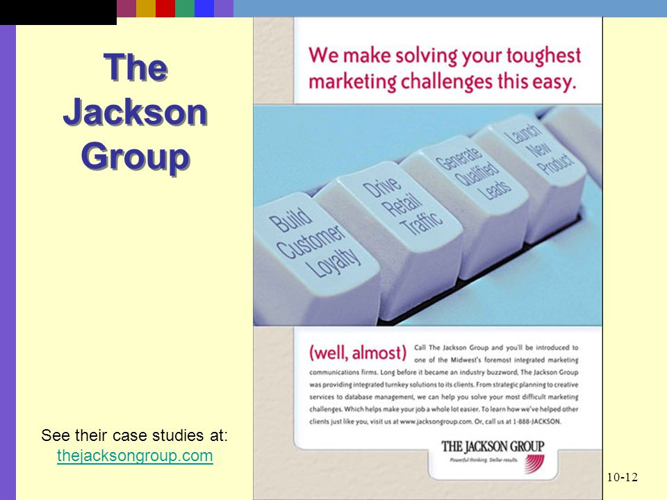 10-12 The Jackson Group See their case studies at: thejacksongroup.com thejacksongroup.com