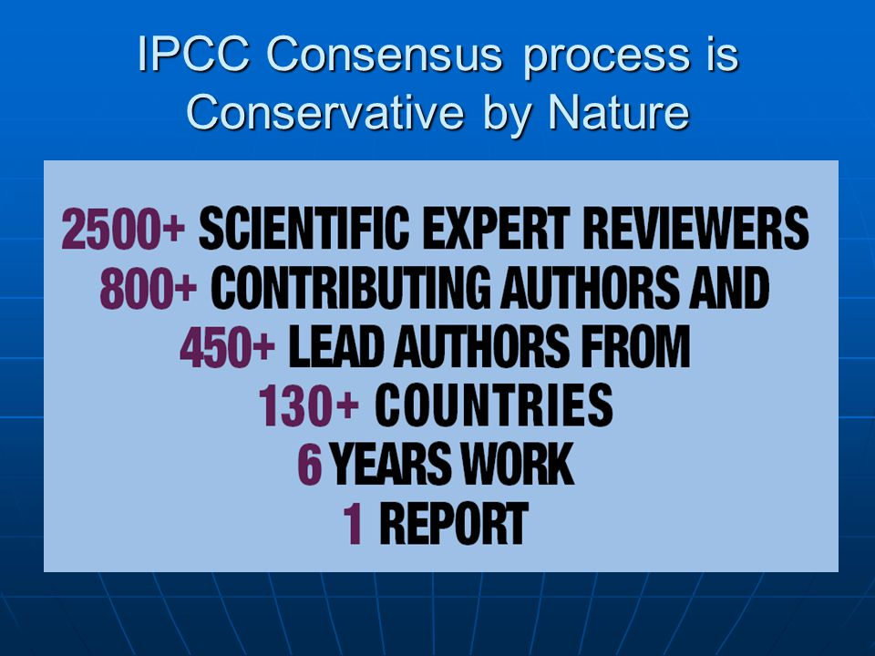 IPCC Consensus process is Conservative by Nature