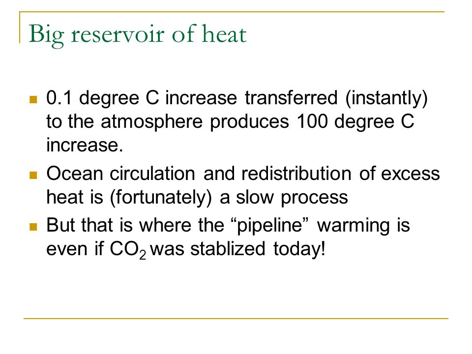 Big reservoir of heat 0.1 degree C increase transferred (instantly) to the atmosphere produces 100 degree C increase.
