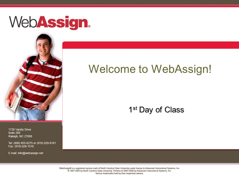 Welcome to WebAssign! 1 st Day of Class