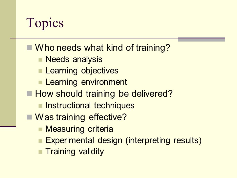 Topics Who needs what kind of training.