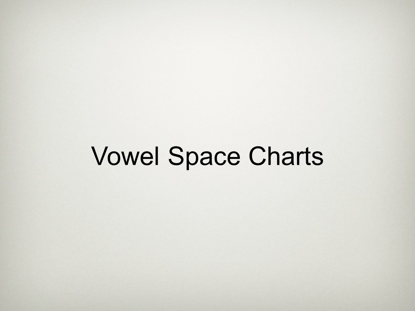 Vowel Space Charts