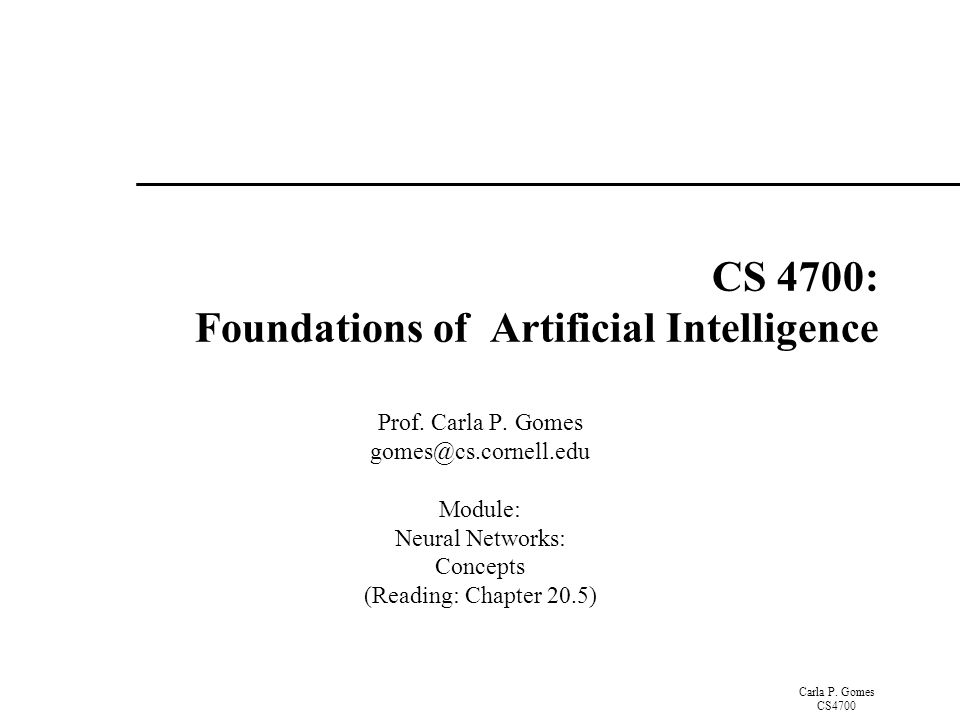 Carla P. Gomes CS4700 CS 4700: Foundations of Artificial Intelligence Prof.