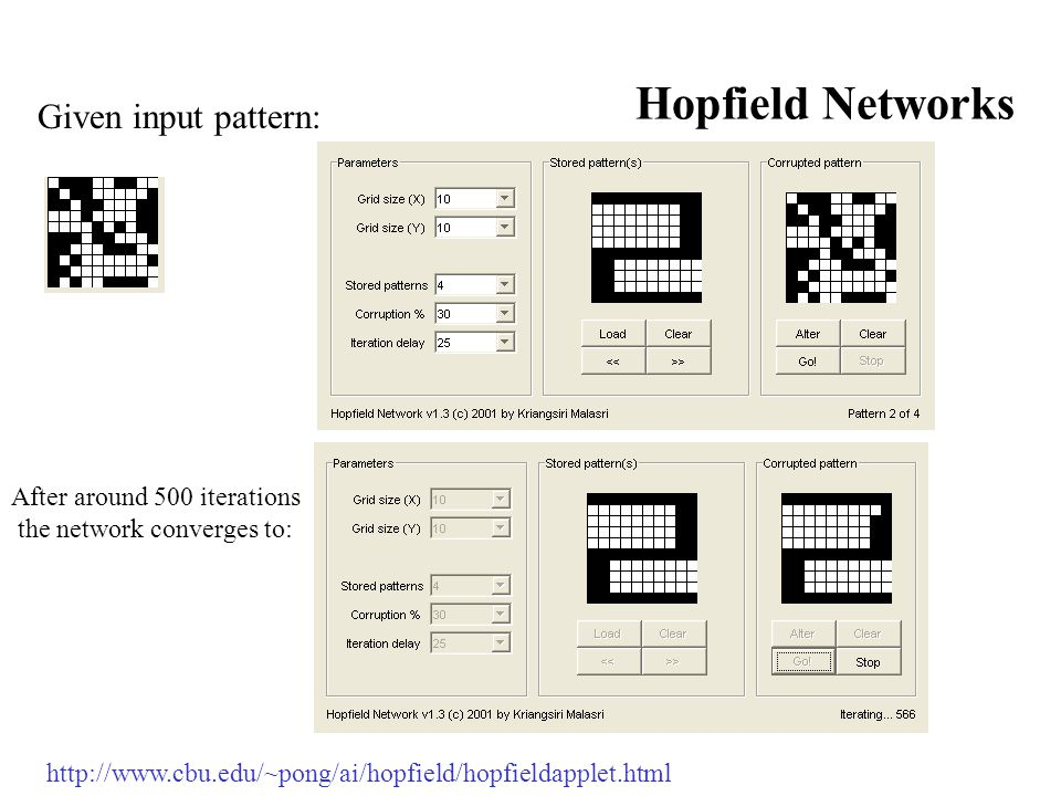 Hopfield Networks   Given input pattern: After around 500 iterations the network converges to: