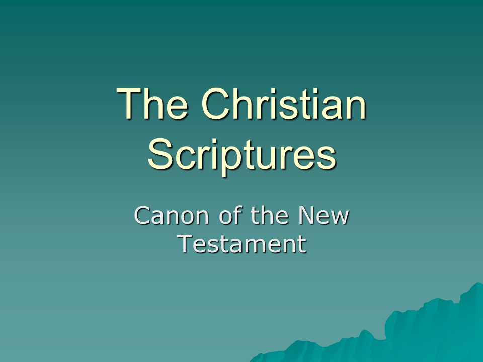 The Christian Scriptures Canon of the New Testament