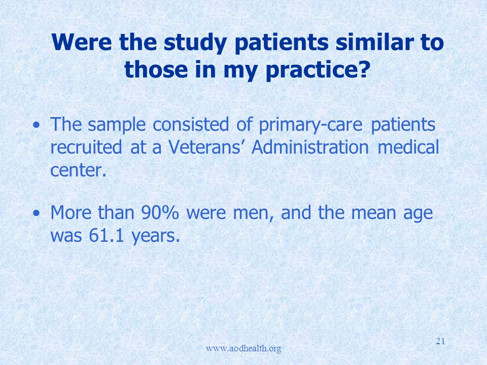 21 Were the study patients similar to those in my practice.