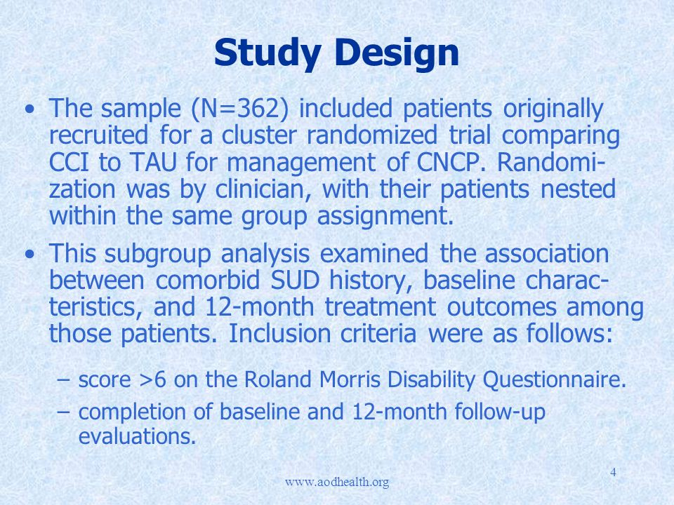 4 Study Design The sample (N=362) included patients originally recruited for a cluster randomized trial comparing CCI to TAU for management of CNCP.
