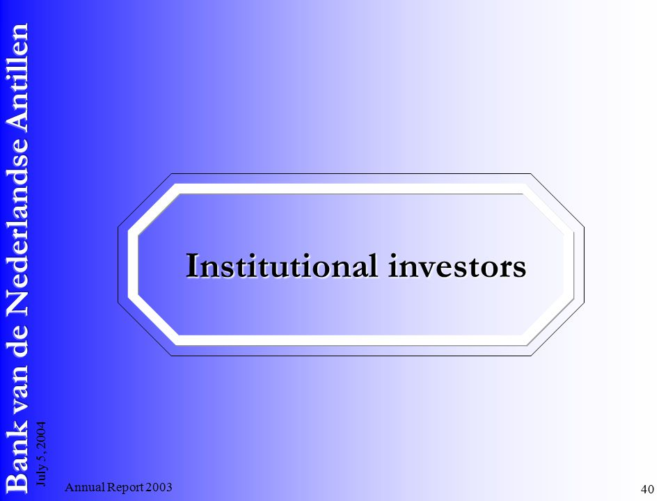 Annual Report July 5, 2004 Institutional investors