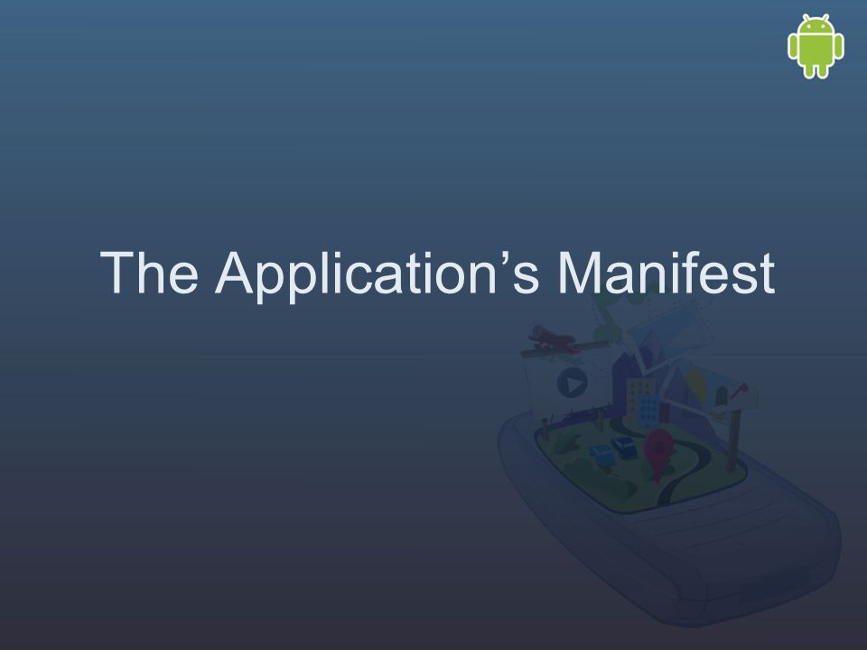 The Application's Manifest