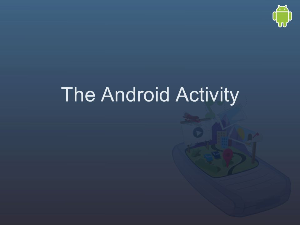 The Android Activity