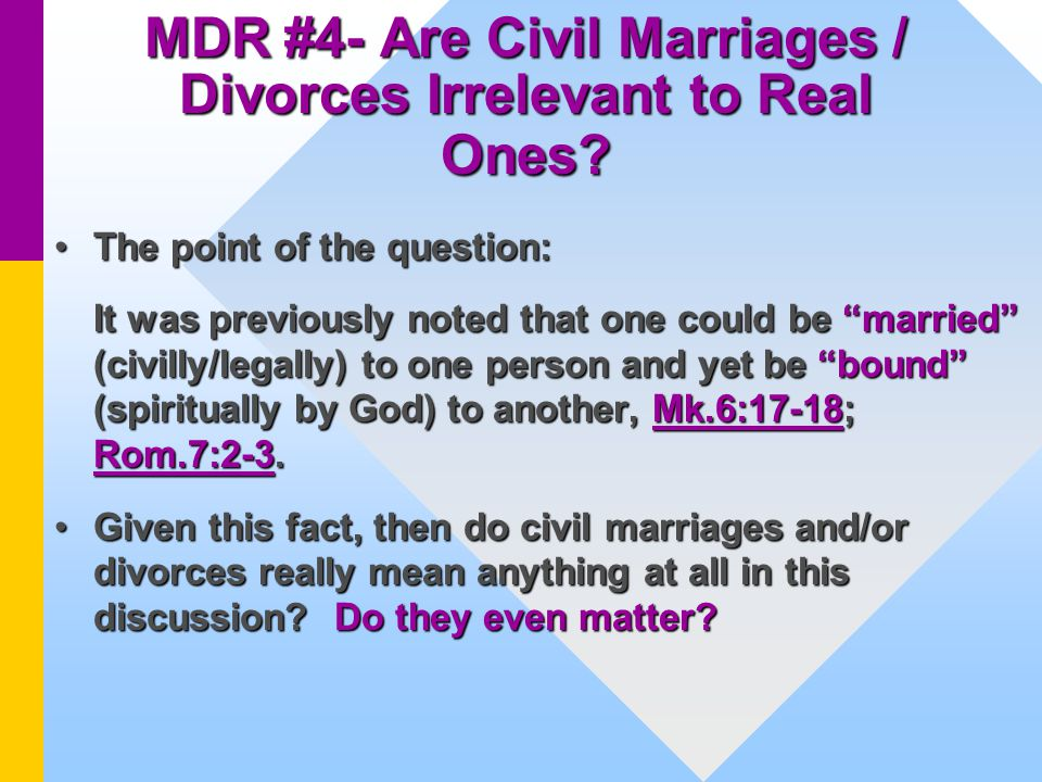 MDR #4- Are Civil Marriages / Divorces Irrelevant to Real Ones.