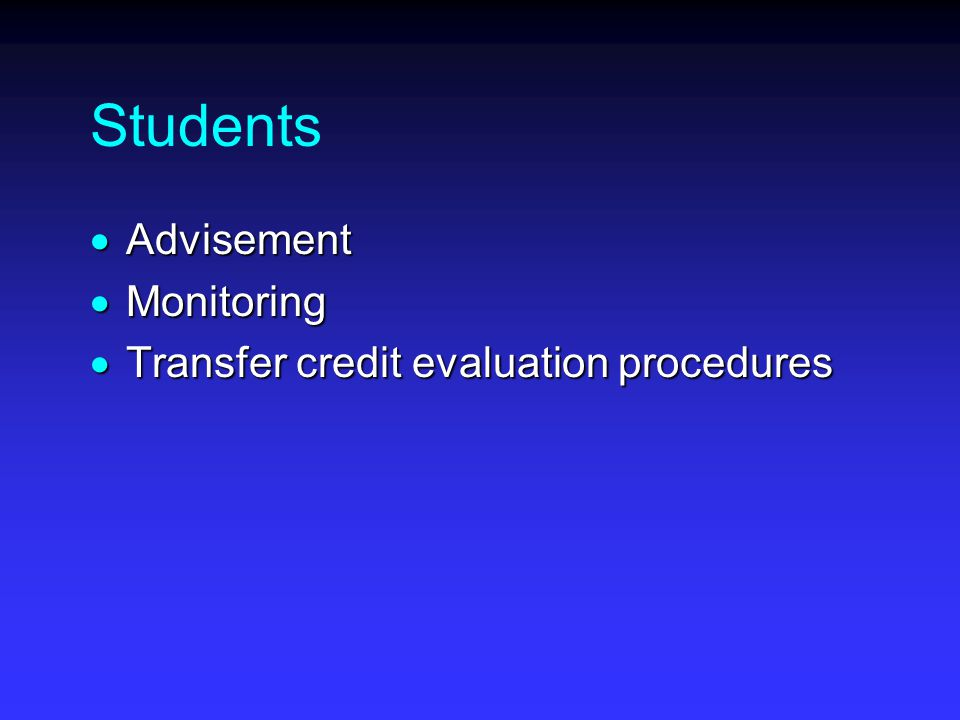 Students  Advisement  Monitoring  Transfer credit evaluation procedures