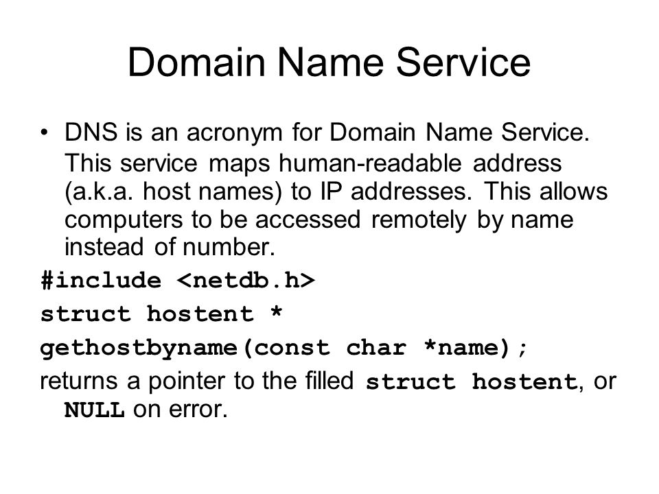 Domain Name Service DNS is an acronym for Domain Name Service.