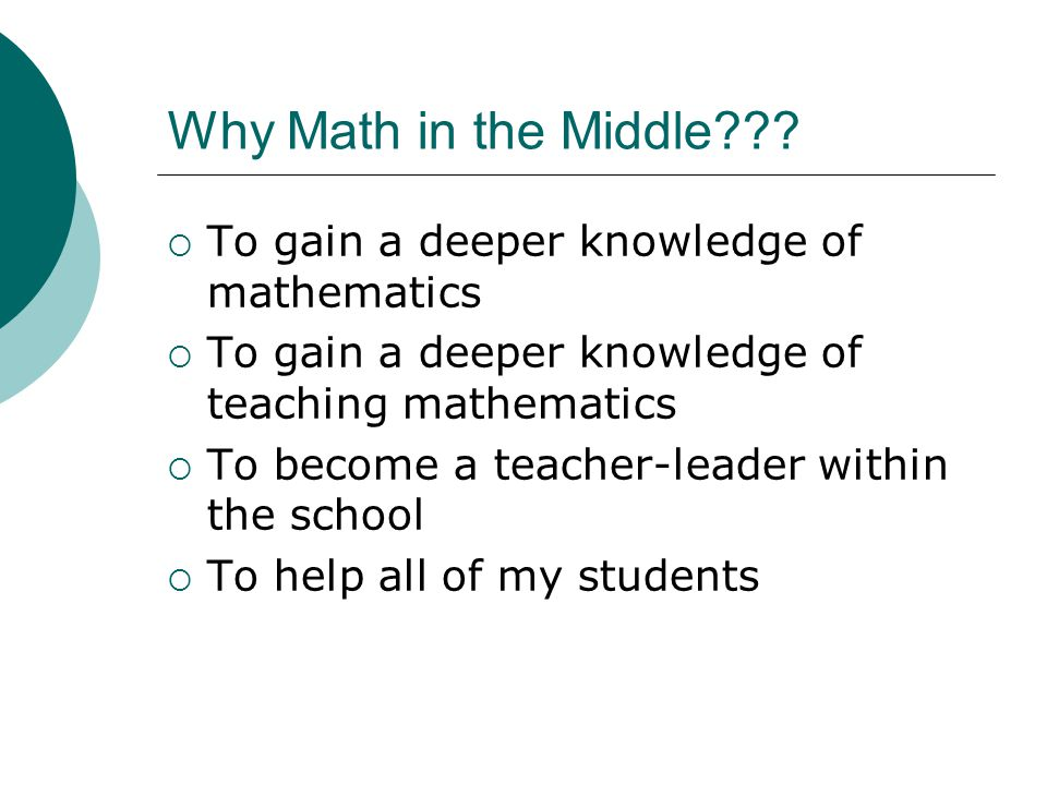Why Math in the Middle .