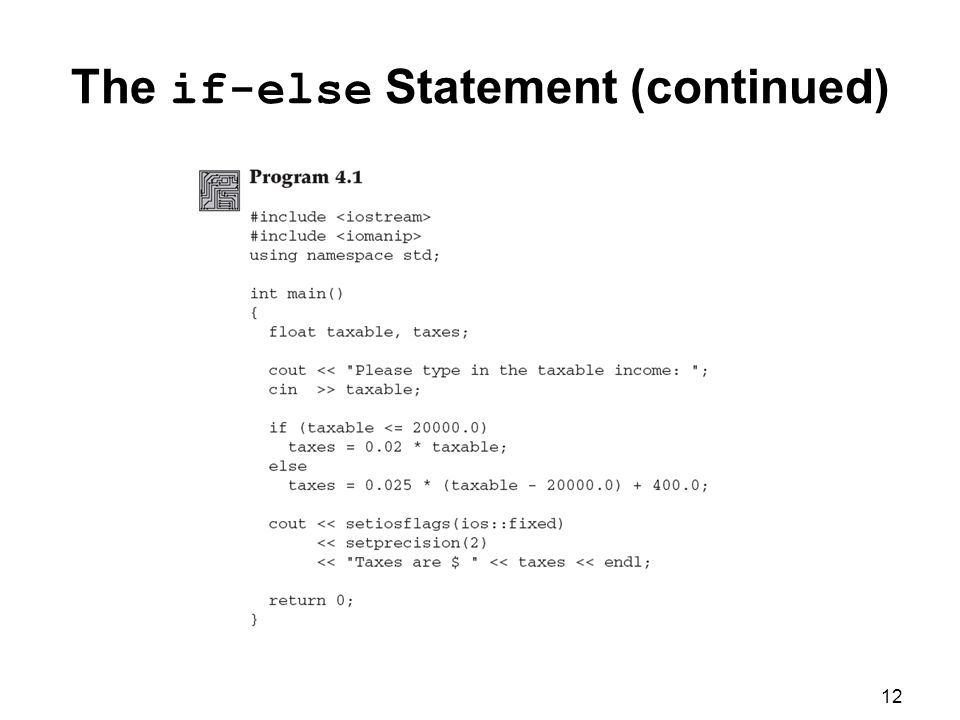 12 The if-else Statement (continued)