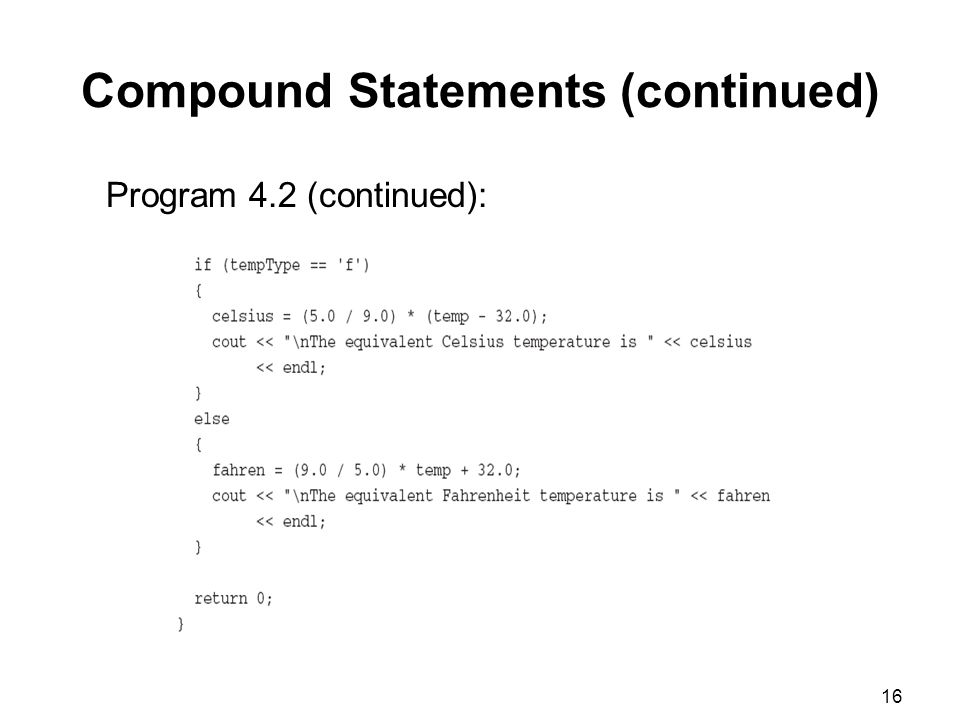 16 Compound Statements (continued) Program 4.2 (continued):