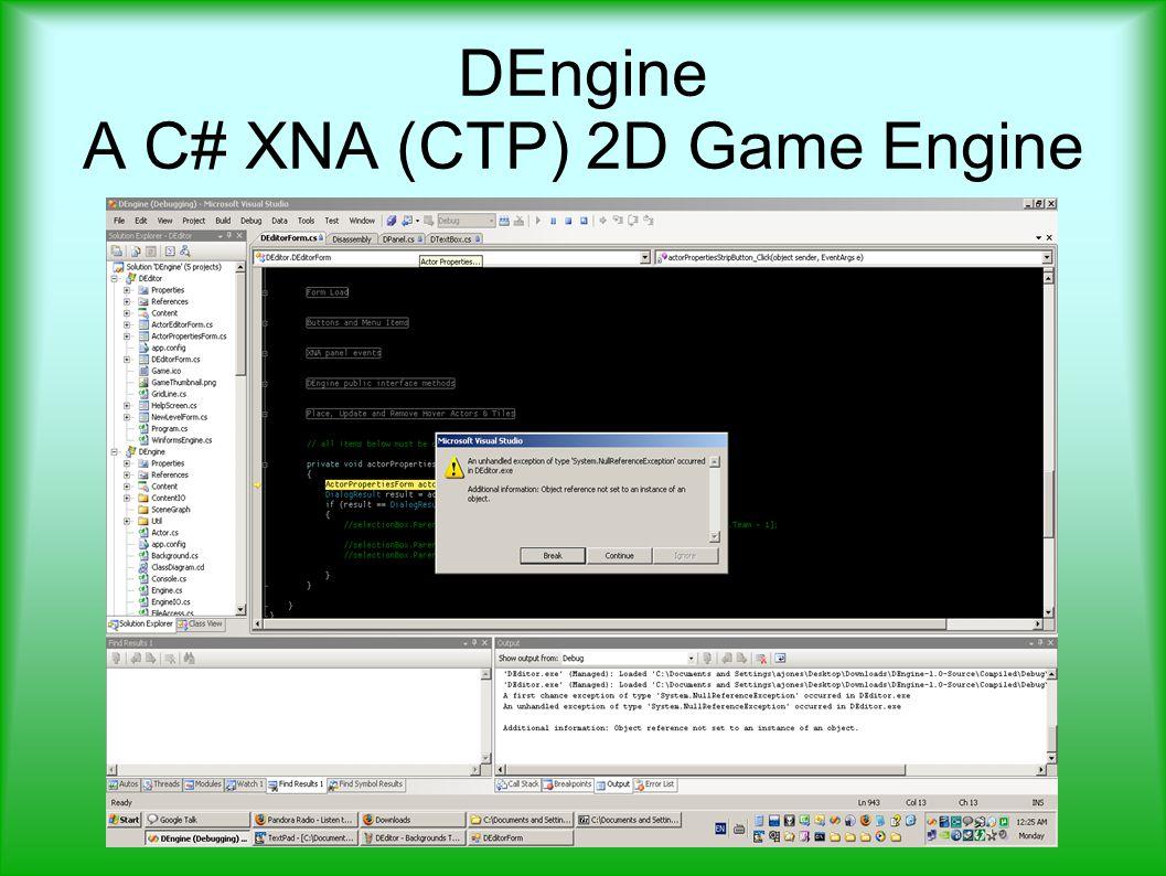 DEngine A C# XNA (CTP) 2D Game Engine  Websites Main page High-level