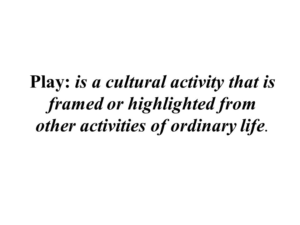 play and leisure activities