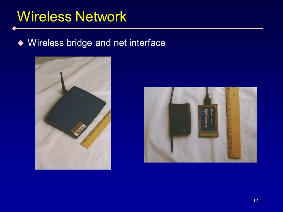 14 Wireless Network  Wireless bridge and net interface