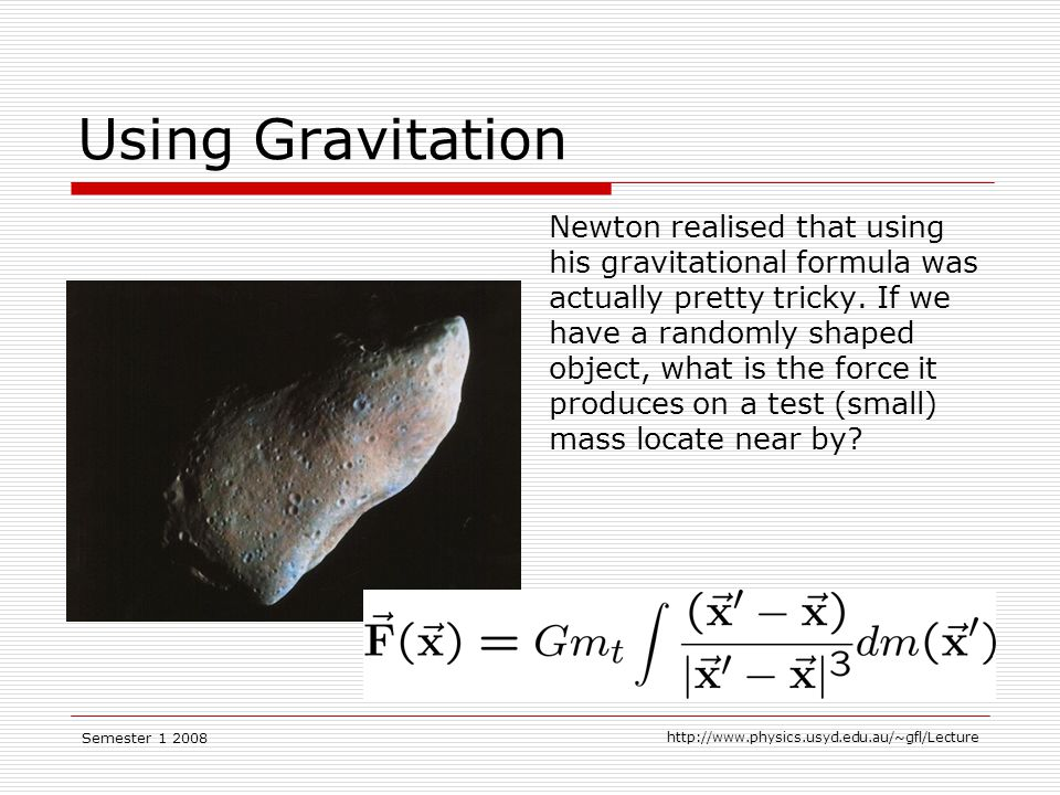 Semester Using Gravitation Newton realised that using his gravitational formula was actually pretty tricky.