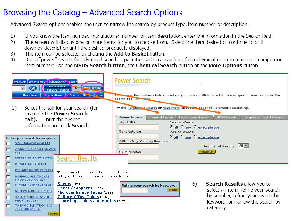 Browsing the Catalog – Advanced Search Options Advanced Search options enables the user to narrow the search by product type, item number or description.