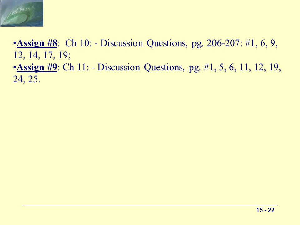 15 - 22 Assign #8: Ch 10: - Discussion Questions, pg.